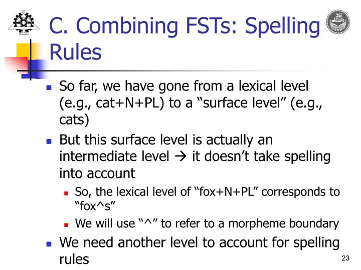 C. Combining FSTs: Spelling Rules