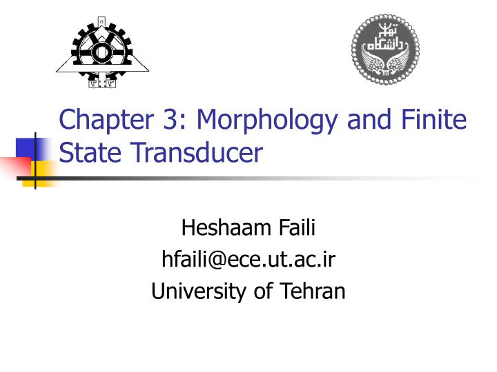 Chapter 3 morphology and finite state transducer