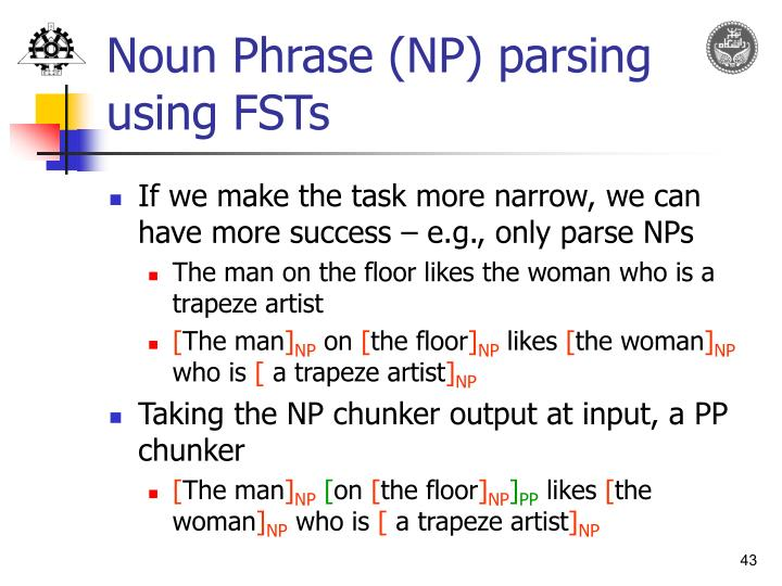 Noun Phrase (NP) parsing using FSTs