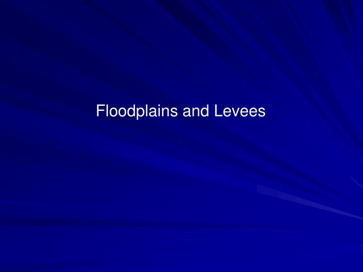Floodplains and Levees