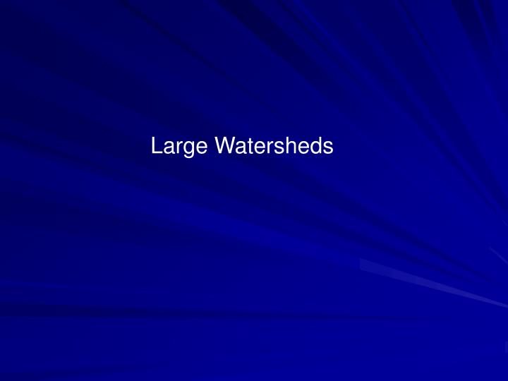 Large Watersheds