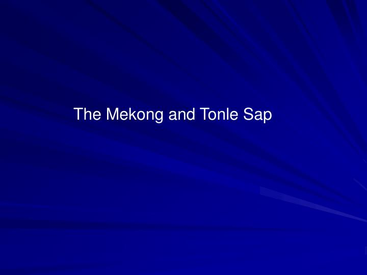 The Mekong and Tonle Sap