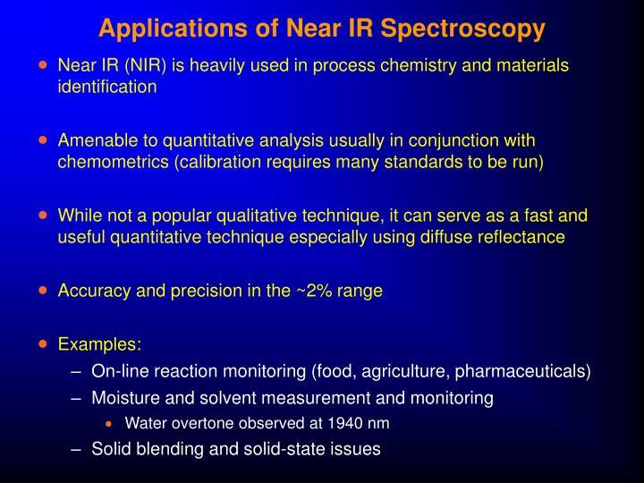 Applications of Near IR Spectroscopy
