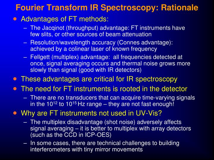Fourier Transform IR Spectroscopy: Rationale