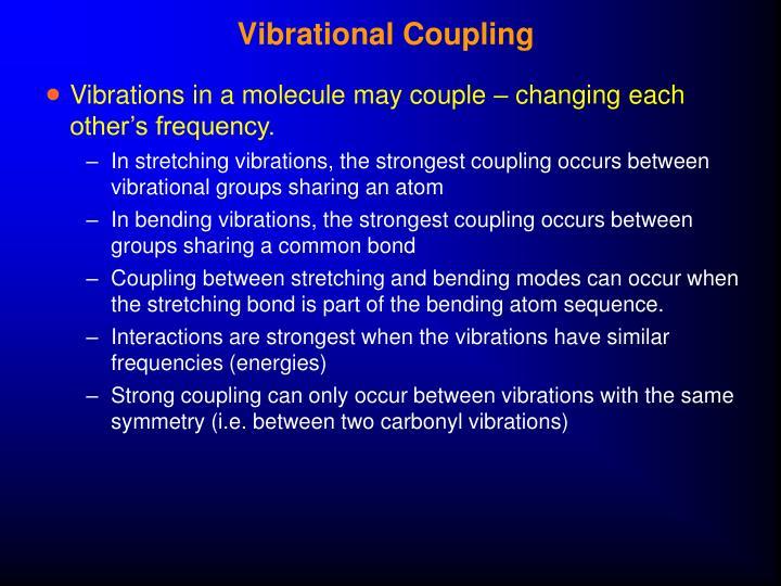 Vibrational Coupling