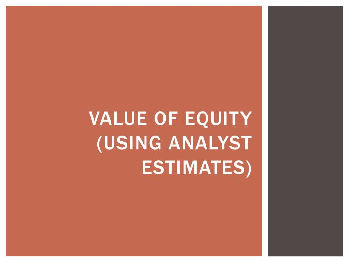 Value of equity (using analyst estimates)