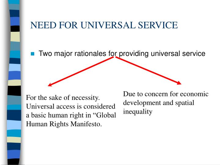 NEED FOR UNIVERSAL SERVICE