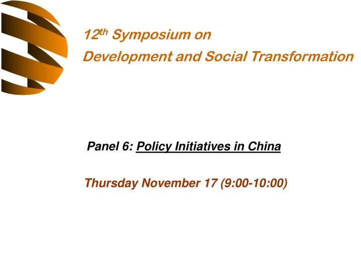 Panel 6 policy initiatives in china thursday november 17 9 00 10 00