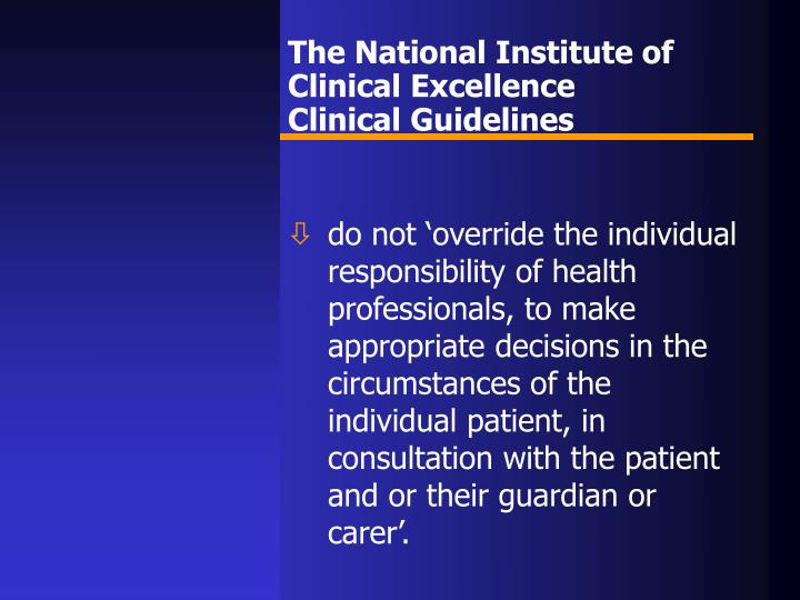 The national institute of clinical excellence clinical guidelines1