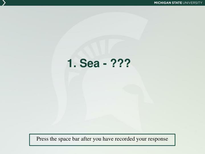 1. Sea - ???