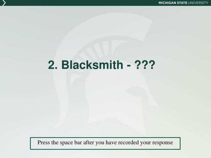 2. Blacksmith - ???