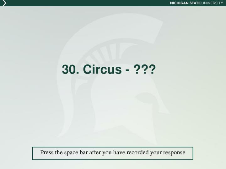 30. Circus - ???