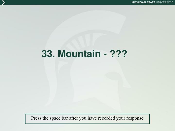 33. Mountain - ???