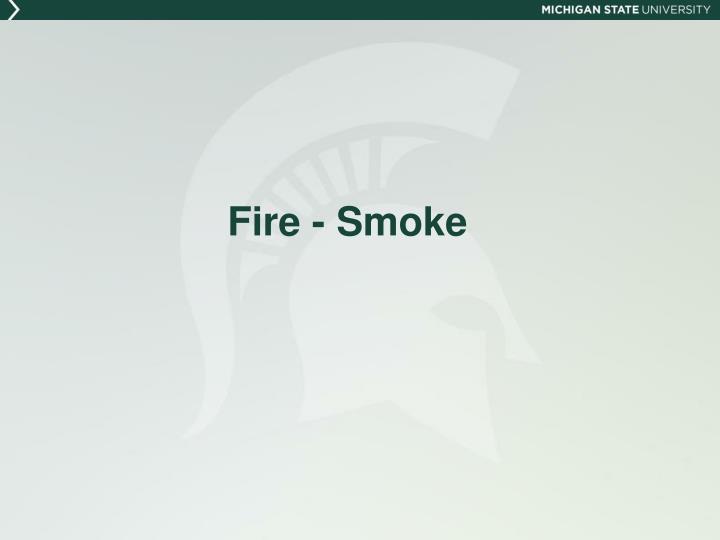 Fire - Smoke