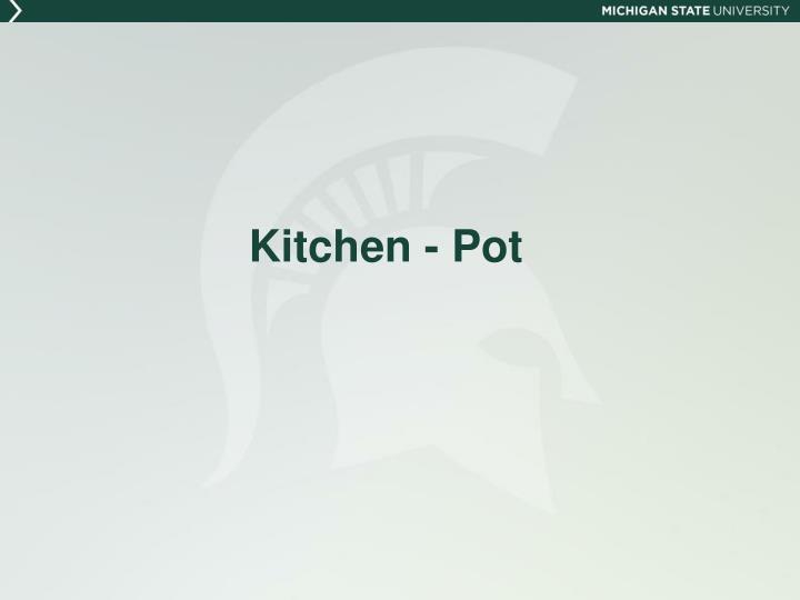 Kitchen - Pot
