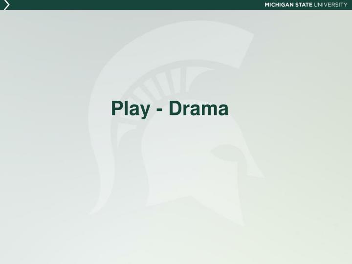 Play - Drama