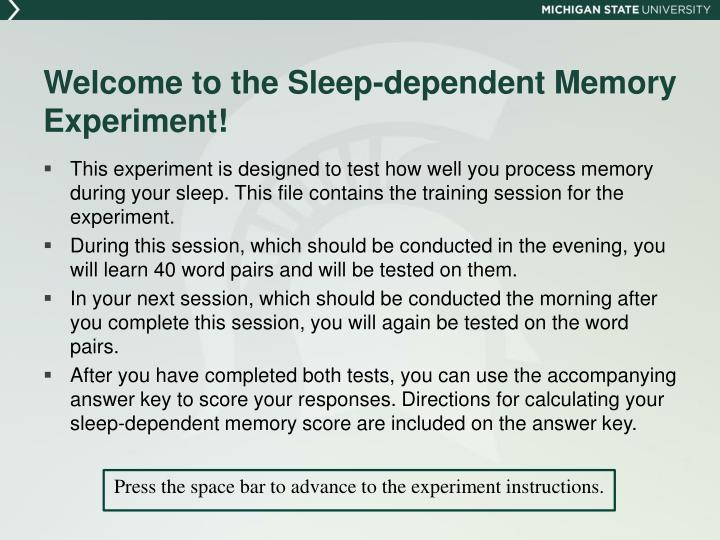 Welcome to the sleep dependent memory experiment