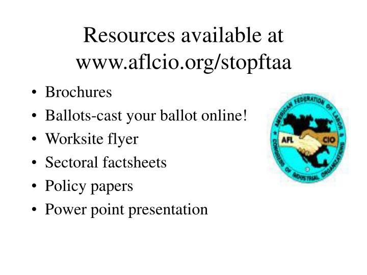 Resources available at www.aflcio.org/stopftaa