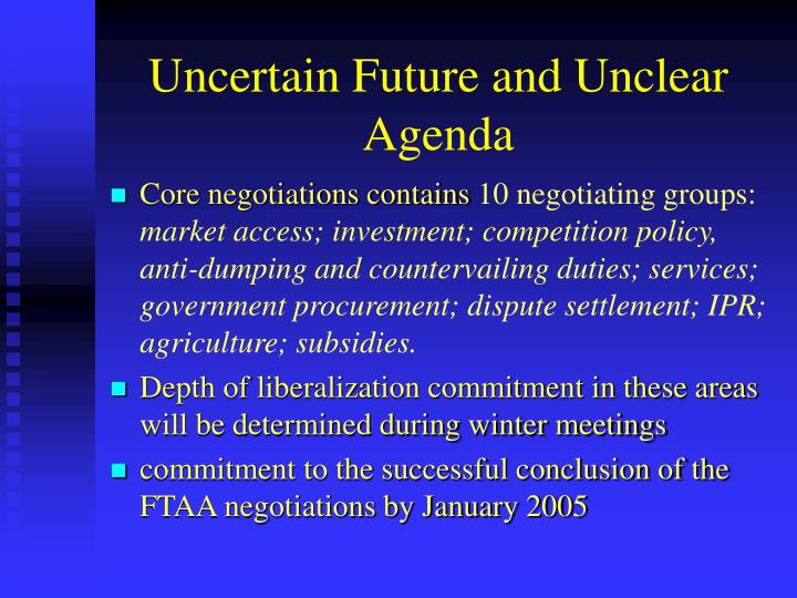 Uncertain Future and Unclear Agenda