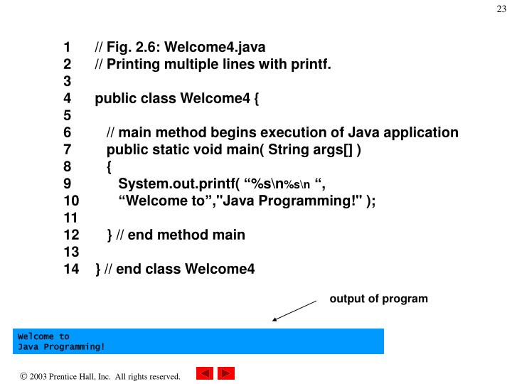 1      // Fig. 2.6: Welcome4.java