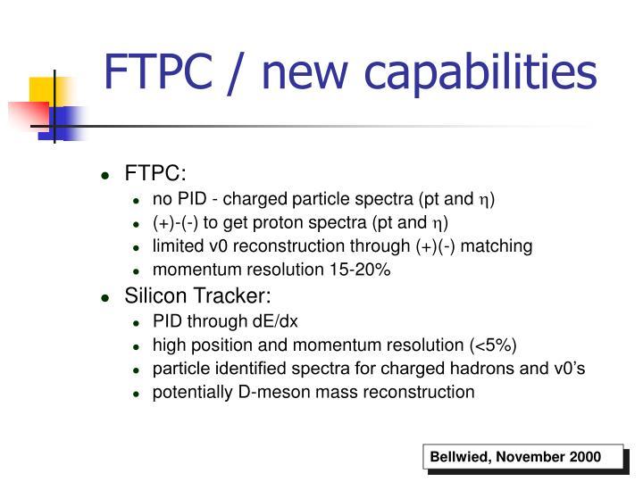 FTPC / new capabilities