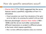 how do specific sensations occur