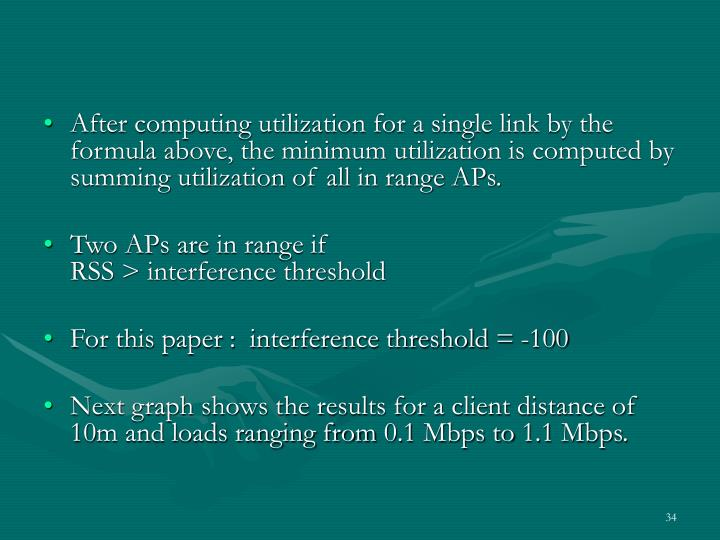 After computing utilization for a single link by the formula above, the minimum utilization is computed by summing utilization of all in range APs.