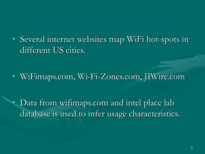 Several internet websites map WiFi hot-spots in different US cities.