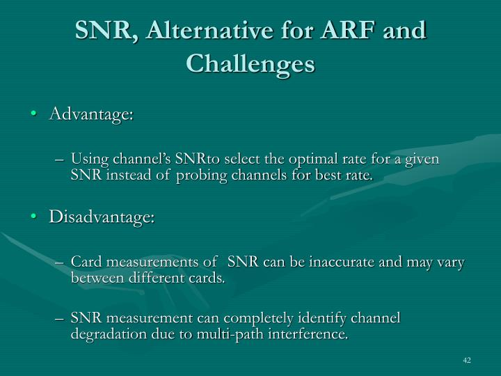 SNR, Alternative for ARF and Challenges