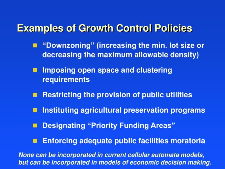 Examples of Growth Control Policies