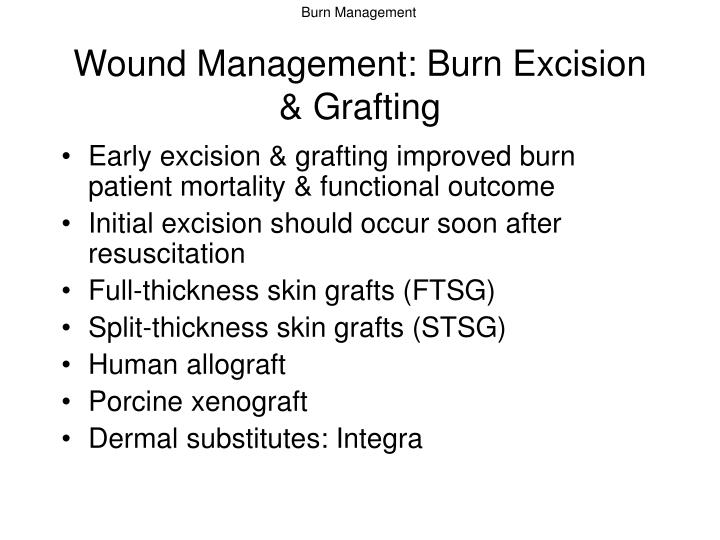 Wound Management: Burn Excision & Grafting
