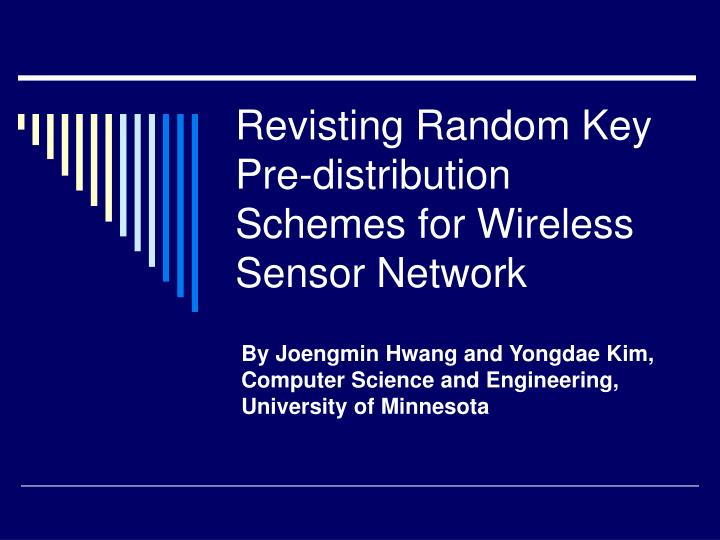 Revisting random key pre distribution schemes for wireless sensor network