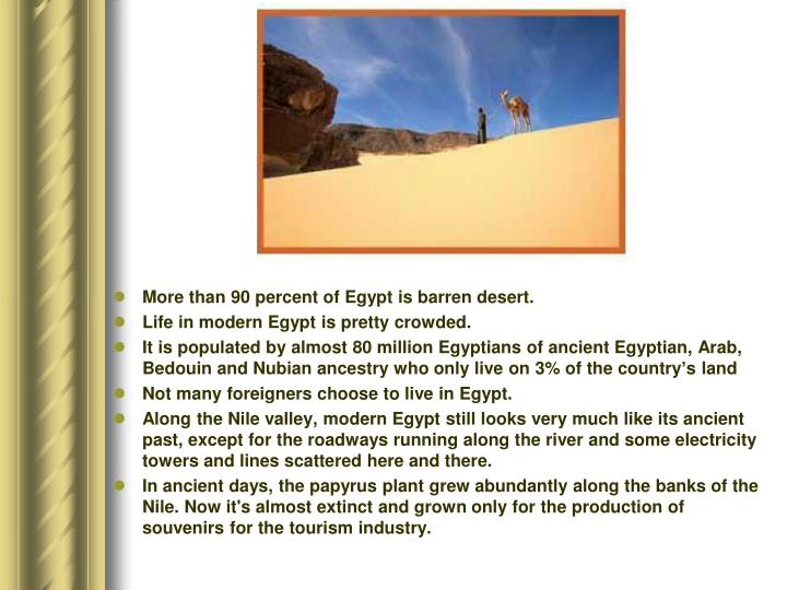 More than 90 percent of Egypt is barren desert.