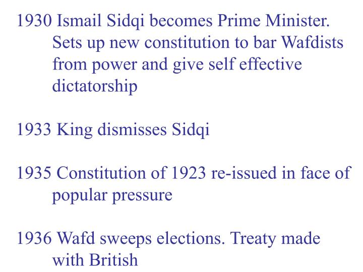 1930 Ismail Sidqi becomes Prime Minister.