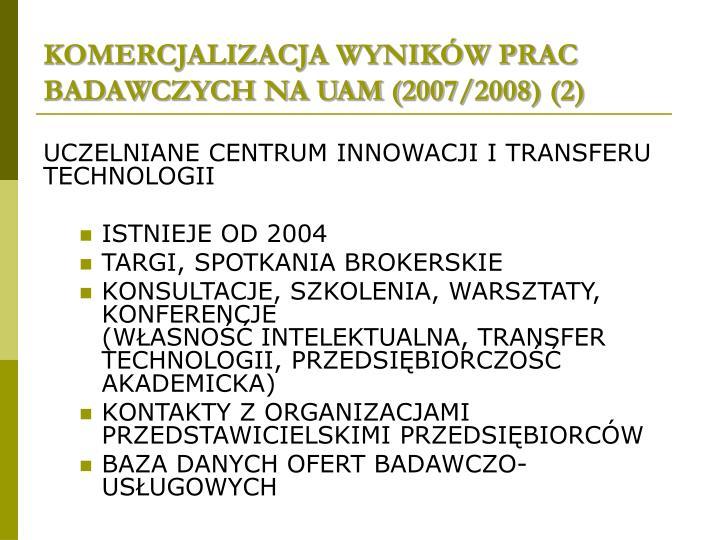 KOMERCJALIZACJA WYNIKÓW PRAC BADAWCZYCH NA UAM (2007/2008) (2)