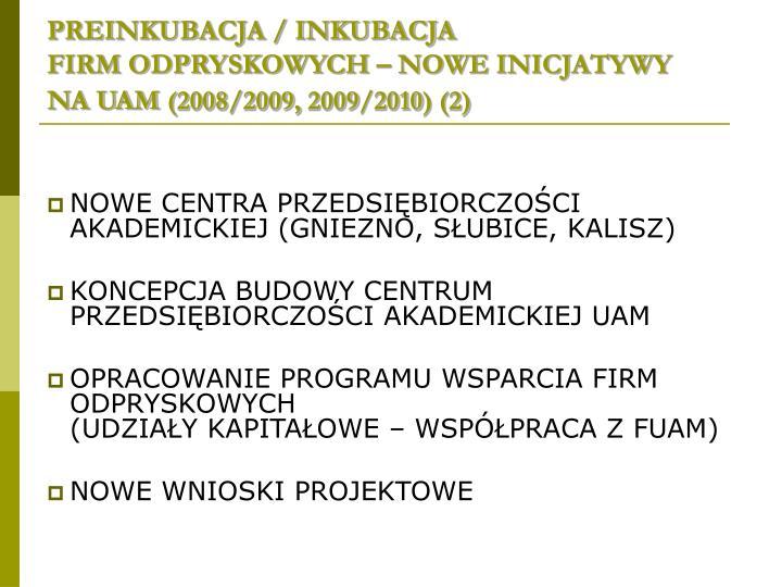 PREINKUBACJA / INKUBACJA