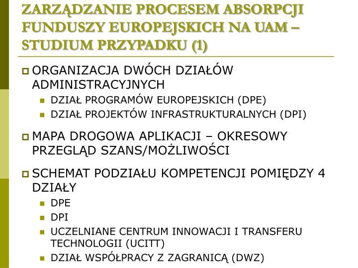 ZARZĄDZANIE PROCESEM ABSORPCJI FUNDUSZY EUROPEJSKICH NA UAM – STUDIUM PRZYPADKU (1)