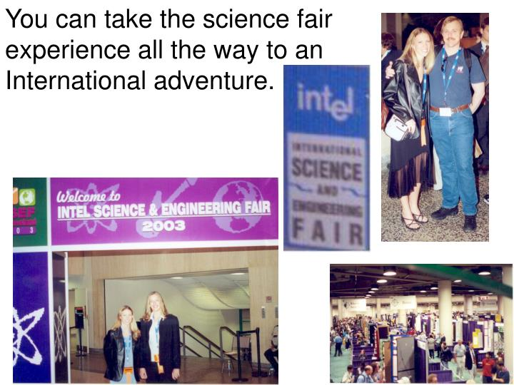 You can take the science fair