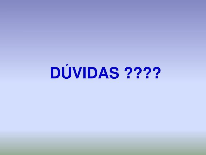 DÚVIDAS ????