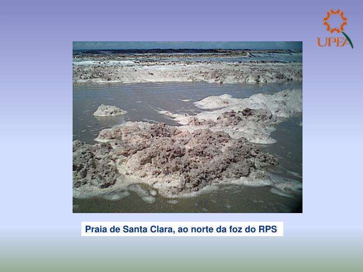 Praia de Santa Clara, ao norte da foz do RPS