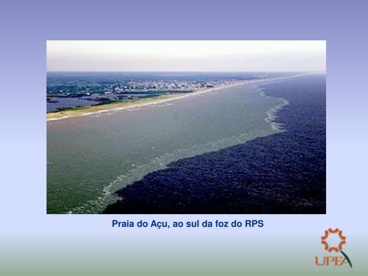 Praia do Açu, ao sul da foz do RPS