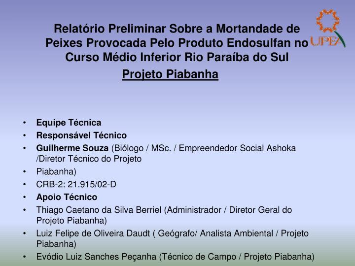 Relatório Preliminar Sobre a Mortandade de Peixes Provocada Pelo Produto Endosulfan no Curso Médio Inferior Rio Paraíba do Sul