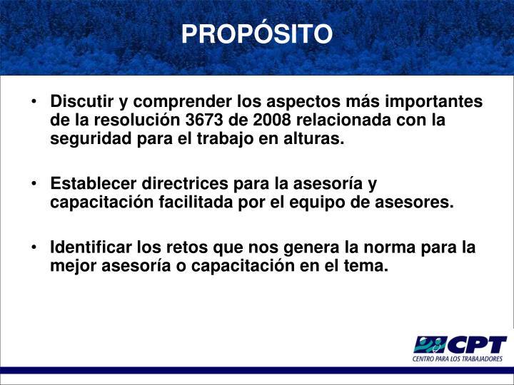 Discutir y comprender los aspectos más importantes de la resolución 3673 de 2008 relacionada con la seguridad para el trabajo en alturas.