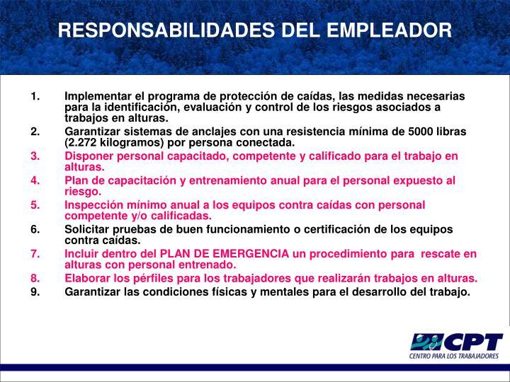 Implementar el programa de protección de caídas, las medidas necesarias para la identificación, evaluación y control de los riesgos asociados a trabajos en alturas.