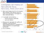 consigliato dal medico di fare attivit fisica nord italia passi 2010 2013