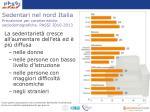 sedentari nel nord italia prevalenze per caratteristiche sociodemografiche passi 2010 2013