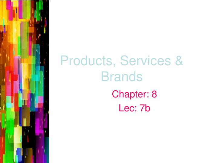 Products, Services & Brands