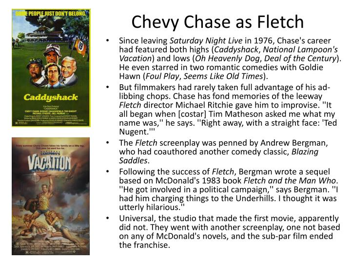 Chevy Chase as Fletch