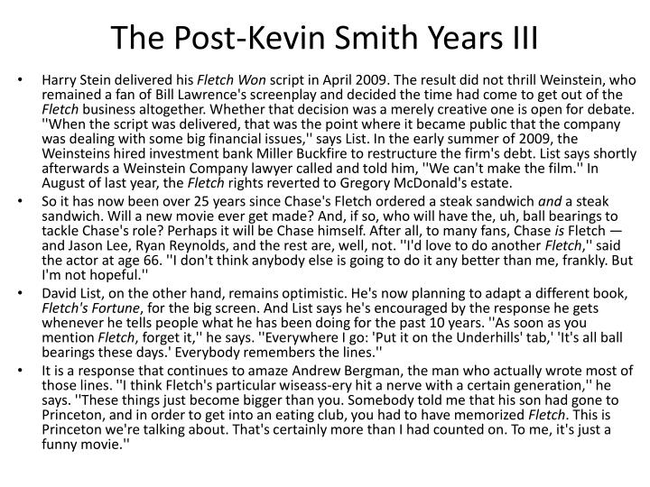 The Post-Kevin Smith Years III
