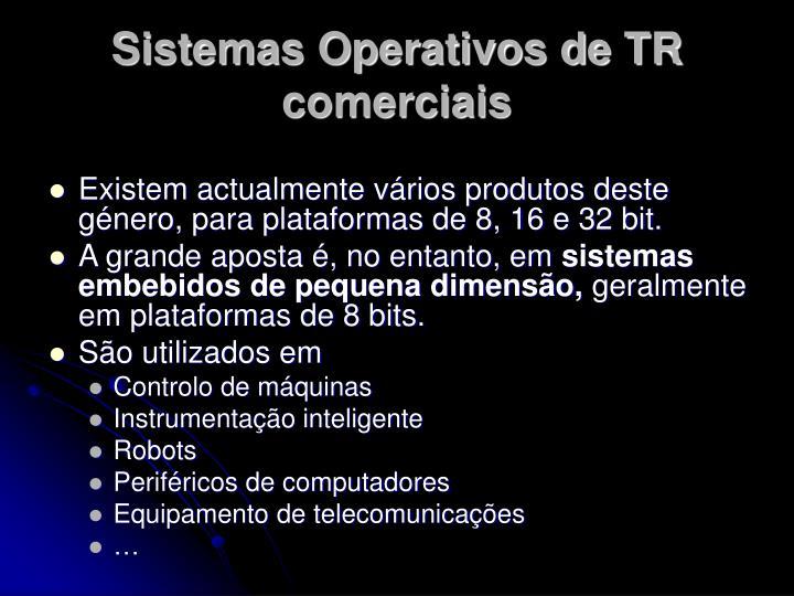 Sistemas Operativos de TR comerciais
